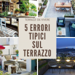 5 Errori tipici che si fanno quando si arreda il terrazzo (... e relativa soluzione!)